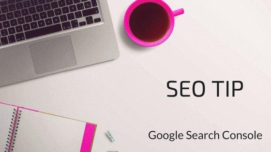 SEO Tip – Google Search Console